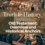 Bible 805 Truth & History, Lesson 4: the Old Testament