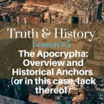 Truth & History, Lesson 5, The Apocrypha