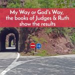 Bible 805 Podcast, My Way or God's Way