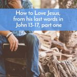 How to love Jesus, part 1