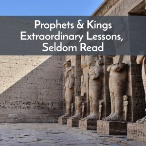 Prophets and Kings, Bible 805 podcast