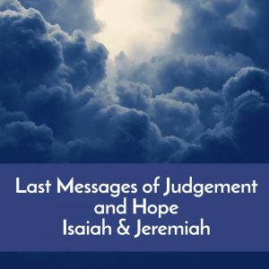 Last messages of hope--Isaiah and Jeremiah