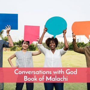 Malachi and conversations with God