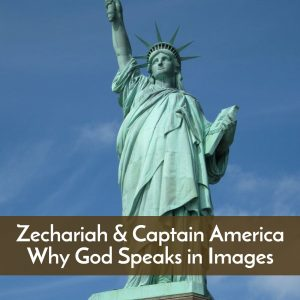 Zechariah and why God speaks in images