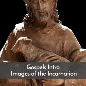 Gospels intro Images of the Incarnation
