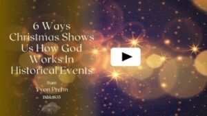6 Ways Christmas Shows us How God Works in Historical Events