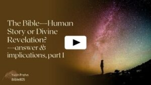 Video on whether the Bible is DIvine or human