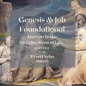 "Genesis & Job-Foundational Answers to the BIG Questions of Life, part two Teacher Yvon Prehn, Bible805.com A review of part one on Genesis & Job, foundational answers to the BIG Questions of Life • We established that the book of Job is a true telling of the life of a real individual. • Job lived at the time of the Patriarchs (most likely a little later than Abraham) in the land of UZ, near Midian where Moses spent 40 years preparing for his work to lead Israel out of Egypt to the Promised Land. • We also learned that at that time Moses most likely got the material for Job during that time which he later put into final form—the book of Job in our Bibles. Whether the original material for Job was in oral or written form we don't know, but it is most likely the oldest content in our Bibles, not the oldest event, which is obviously Creation, but the oldest recorded material. • As we began to answer the Big Questions of Life, we learned that God created humanity and all there is, that Satan is a real being who instigated man's rebellion against God and the problems of Job's life, though the extent of those problems was always under the control of God. • Finally, we learned that Job clearly believed in and affirmed the reality of life after death. Now we will look at the answers to the additional Big Questions of Life answered in Job • What about people who have never heard of Jesus? • What does God want from us? What is our purpose in life? • Why do innocent people suffer? • How can we help people who are suffering? • We find the answers to these questions in Job when it is correctly dated and understood. • If you learn them well, you'll have a solid foundation in your Christian life that will serve you well when troubles come and they always do. What about people who haven't heard about Jesus? • Some important background first on why this question is important. • We established in the last lesson that the teaching that there is life after death as is clearly affirmed in Job. • In addition to that lesson, I referred you to the lesson, Life After Death—what does the Bible really teach about it, a related podcast on Bible805 that is now available. This lesson shows how the reality of life after death is a clear teaching throughout all of scriptures. • In that lesson I also clarified that though eternal existence is a characteristic of all humanity, eternal LIFE—full, joyful, meaningful LIFE in the presence of those we love and our God, is only available to those who have trusted Jesus as their forgiver, Savior, and Lord. • In addition, Jesus himself said that the only way to this life was through Him. • Which brings us back to our question, What about those who haven't heard about Jesus? • If He is the only way to eternal life, the answer to this question is critically important. How the book of Job helps with an answer • It is true that no one gets into heaven without acknowledging and trusting Jesus as Savior but as for those who we assume ""haven't heard""— • How do we know what God has revealed to them? • Our Bible does not tell us the story of all humanity. • Our Bible is primarily focused on telling us a narrow part of the human story, primarily that of a chosen people, the Jewish people in the land of Israel, whose history leads to the birth of the Messiah, Jesus. • But there was and is much more going on in the larger world and in the Bible there are glimpses of that bigger reality. As we see in Job…. When you read Job carefully, you'll find… • Job was not a part of the chosen people; he was not a Jew or part of Abraham's line; • Yet he offered correct sacrifices and worshipped the true God. • He was called ""blameless"" by God; he lived his life to please God. • Job spoke of God as his Redeemer; he believed in an afterlife; he believed in moral accountability in accord with the standards later revealed explicitly in scripture. • God personally intervened in his life after his trials and restored him. • Though Job's friends made some incorrect accusations and conclusions, it is obvious all of them believed in Jehovah God also. • But neither Job or his friends were Jews, nothing else of their story is told before or after this book. That isn't our only glimpse of a greater reality • We see many little pictures in the Bible of God's saving involvement in the lives of those who were not part of the ""chosen people."" For example: • Jonah—was sent to preach to the Assyrians in Nineveh, one of the most-cruel pagan nations of the time. We know many in Nineveh, repented in response to one of the shortest sermons ever preached with one of the worst attitudes, where Jonah simply went around the city shouting, ""40 days from now and Nineveh will be destroyed"" (Jonah 3). • Rahab—a woman of ill-repute who was part of a nation God said to destroy totally because of their idolatry. Yet she knew about God and His power, risked her life to hide the Jewish spies, and becomes an ancestor of Jesus. • Naaman, commander of the army of the king of Aram, who were enemies and oppressors of Israel. His household servant, a captured slave, persuaded him to go to Israel for healing, which he did and in the process acknowledged a trust in the true God. In the New Testament & today • We have no idea of what happened to the many thousands as the book of Acts says ""from every nation under heaven"" who heard the story of Jesus at Pentecost and then went home to share that message. • We read the story of the Ethiopian eunuch, who the Apostle Phillip found reading the book of Isaiah and whose heart was open to the gospel and who responded by being baptized and then returned to Ethiopia. • Today we hear many stories of Jesus appearing in dreams to Muslims whose faith prepares them for visions and stories from missionaries, who go to isolated people who somehow know the story of Jesus. • I imagine there are many more stories that we won't hear until we rejoice over them in heaven, but Job gives a glimpse and assurance that God is involved in much we cannot see. Now let's look at what Job says about our remaining Big Questions of life • Because they all tie together, we will answer the next questions as a group, to review they are: • What does God want from us? • What is our purpose in life? • Why do innocent people suffer? • How can we help people who are suffering? What does God want from us? What is our purpose in life? • God said Job was blameless. Looking at his life then tells us what God wants from us, what our purpose in living should be. • See chapters 23, 29, 31, for specifics on what he did but in summary, Job did these things: • Treasured God's words, helped the poor, counseled others, wept for those in need, sexually pure, just to the least, did not trust in money, did not rejoice over enemy's misfortune, did not conceal his sin. • In summary he put into practice Micah 6:8 in that he did justly, loved mercy, walked humbly with his God. • God's requirements don't change—personal godliness and caring for the less fortunate are always important. But then the question comes up…. If Job did what God wanted • Why didn't God continue to bless him? According to Job's friends obviously Job quit obeying God and so he was punished, right? • We know that isn't right, that Satan was involved, but how does that help us understand the book and the recorded arguments from Job's friends, why are they in the Bible? What are we supposed to learn from them? • To understand this, you need to understand the place of genre in interpreting a book like Job –bear with me, this will take a little time to explain, but it is very important. • Dictionary definition of genre: Genre is a category of artistic composition, as in music or literature, characterized by similarities in form, style, or subject matter • We approach, read, and interpret a piece of writing dependent upon what genre we assume it to be. • For instance, we read a history textbook very differently than a novel because they are different genres. If you don't know the genre of a piece of writing, you may read and interpret it incorrectly. A novel is not based on truth in the way we assume a historical textbook is. • A widely known error in not distinguishing genres was with Dan Brown's Da Vinci Code. It was a novel, a fictional piece, which the author and all critics stated, yet there was no end of grief in Christian circles by people who read it as a historical text. At its foundation that was a genre error. How Genre understanding applies to reading and studying the Bible • The book How to Read the Bible for All Its Worth by Fee and Stuart applies genre study to the Bible and is highly recommended. I will use it as we continue through all our study of the Bible because it is vitally important to understand what genre you are reading to interpret and apply the books of the Bible correctly. Occasional letters are a different genre than historical narratives and apocalyptic literature is a different genre than the gospel biographies. Each has their own guidelines for proper understanding and application. I will be doing separate lessons on these as we go through the Bible. • Fee and Stuart point out that Job is part of ""Wisdom Literature"" genre. And the key characteristic of wisdom literature is that…. • In Wisdom Literature you must read all the book, the entire book, beginning to end, carefully to understand the argument and then the all-important conclusion at the end of the book. • Here is God's conclusion at the end of the book of Job in Job 42:7 ""After the LORD had said these things to Job, he said to Eliphaz the Temanite, 'I am angry with you and your two friends, because you have not spoken the truth about me, as my servant Job has.'"" • You must keep this in mind when you read the statements and arguments of Job's friends. Their statements sound so good, so sensible. • But God's summary of their arguments is that that they were not true. • Here is an example of what sounds good but is very wrong…. A typical statement from Job's friends • 21 ""Submit to God and be at peace with him; in this way prosperity will come to you. 22 Accept instruction from his mouth and lay up his words in your heart. 23 If you return to the Almighty, you will be restored: If you remove wickedness far from your tent . . . . . 27 You will pray to him, and he will hear you, and you will fulfill your vows. 28 What you decide on will be done, and light will shine on your ways. Job 22:21-30 New International Version (NIV) • You may want to nod in agreement, until you remember that God said their words were NOT TRUE. • What is wrong with them? Shouldn't we submit to God, be at peace with Him, return to Him? Yes, of course we should—that isn't the problem. • The problem is that by doing what we are supposed to do, humans do not obligate God to respond in the way a human thinks God should when they think God should do it. This view of suffering and reward is an incorrect transactional view of humanity's relationship to God • Let's examine it carefully, because without thinking, this is how many people believe God acts today and it is wrong and ultimately disappointing. • Job's friends believed Job sinned and he deserved to be punished. If he quit sinning everything would work out well. • They believed evil is punished and good is rewarded by prosperity— on a continuous basis in this life. • ""Submit to God and be at peace with him; in this way prosperity will come to you. Accept instruction from his mouth and lay up his words in your heart. If you return to the Almighty, you will be restored"" Job 22: 21-23 • God did not validate this belief then and he doesn't today—this is prosperity gospel preaching—you do this, God will do that—NO! • We do not obligate God to do anything for us because we obey Him. He is our Creator and God, and we owe him our obedience, regardless of what He does for us. But this is not a popular view then or now. Job also fell victim to the same error • Job correctly disagreed with their conclusions that he had sinned and deserved this punishment, and he pointed out how often evil people prospered, and their formula did not work in real life. • But then Job's thinking took a wrong turn when Job thought God had made a mistake. • Job argued that if God realized how righteous he was things would change. In many ways he had the same transactional view of how God relates to us as his friends did, but he thought the fault was with God. • God did not make a mistake in allowing Job to suffer. He allowed it. At the same time, He set limits to it. • After allowing Job's friends and Job himself a lengthy exposition of their human explanation for suffering, God speaks. • Job demanded an audience with God, but when he got it, it did not go as he expected. Instead of validating their transactional view of God and that God owed Job an answer • God spoke and said: • Where were you when I laid the foundations of the earth? Tell me, if you know so much. Do you know how its dimensions were determined, and who did the surveying? What supports its foundations, and who laid its cornerstone as the morning stars sang together and all the angels shouted for joy? (Job 38:4-7) • And God continues with reminding Job of all creation, the stars, the animals, the many things Job cannot understand or control and how God is in charge of all of them. Job wisely responds Job 42:1 Then Job replied to the LORD: 2 ""I know that you can do all things; no purpose of yours can be thwarted. 3 You asked, 'Who is this that obscures my plans without knowledge?' Surely, I spoke of things I did not understand, things too wonderful for me to know. • . . . . . 5 My ears had heard of you but now my eyes have seen you. 6 Therefore I despise myself and repent in dust and ashes."" • In his recorded conversation with Job at the end of the book, Job never had got an answer to why he suffered. We do not know if he was ever told about the conversations in heaven that led to his suffering or if that was added later by Moses as a result of divine revelation for later readers. • We know Job simply saw God and His power and control of all things and that was enough. Some application thoughts from Job • We are not guaranteed simple answers to the trials and troubles of this life. • Most certainly the answer as to why things happen is NOT a baptized version of karma, not a transactional view of God, where we do certain things and God will respond in a certain way. God is not a genie under our control. • We do know there is much more going on than we are aware of. • Spiritual warfare is a reality. Ephesians 6 tells us our struggle is not against flesh and blood, but against the rulers, against the authorities, against the powers of this dark world and against the spiritual forces of evil in the heavenly realms. • Somehow, we are part of it; somehow the troubles of this world are part of it and as part of it we know that in our trials…. • We are being watched by God and angels and demons. • What we do in our lives and trials matters, perhaps far more than we can imagine. • God is in control of the limits, timing, and extent of our trials. So how should we respond? • The reality of spiritual warfare is not an excuse to sloppy living or a lack of responsibility. In the case of Job and throughout all of scripture, God judges right and wrong responses to trials. • To respond correctly when troubles come, first ask for wisdom to discern as much as possible what is going on remembering in James 1:5 that God promises to give us wisdom when we ask. • First ask is there a sin that needs to be corrected? Consider Hebrews 12: 7-12 and Ps. 119:67—remembering God's correction is always out of love. • Endure hardship as discipline; God is treating you as his children. For what children are not disciplined by their father?. . . . . They disciplined us for a little while as they thought best; but God disciplines us for our good, in order that we may share in his holiness. No discipline seems pleasant at the time, but painful. Later on, however, it produces a harvest of righteousness and peace for those who have been trained by it. • Before I was afflicted, I went astray, but now I obey your word. Ps. 119:67 • If we discern a sin, something that needs to be corrected, confess it, accept God's forgiveness, and make plans to move on. There are many other reasons that God sends us challenges in life • The more you grow in your Christian life, sometimes the harder life gets. • I think the Lord expects more of us the longer we walk with him, as we expect more from an adult in terms of good behavior than we do of a toddler and for us to grow spiritually, we need challenges, trials, pruning in our lives. • C.S. Lewis put it this way: • ""Imagine yourself as a living house. God comes in to rebuild that house. At first, perhaps, you can understand what He is doing. He is getting the drains right and stopping the leaks in the roof and so on; you knew that those jobs needed doing and so you are not surprised. But presently He starts knocking the house about in a way that hurts abominably and does not seem to make any sense. What on earth is He up to? The explanation is that He is building quite a different house from the one you thought of - throwing out a new wing here, putting on an extra floor there, running up towers, making courtyards. You thought you were being made into a decent little cottage: but He is building a palace. He intends to come and live in it Himself.""― C.S. Lewis, Mere Christianity • As painful as things might be a truth every parent or teacher knows is that without training and discipline a child is a terror and disappointment to everyone they encounter. • God wants us to be children He can be proud of before others and before the hosts of heaven. Some of us need a little more discipline, a little more corrective training than others to become that. • Or reminding ourselves of Job again, someone might be a very good child and for reasons that person might never know outside of heaven they are given great trials to show the hosts of heaven that they will trust God even when life is very hard. Another view of this process • In Ephesians 2 after assuring us that we are not saved by our works, but by His grace comes v.10, where it says, • For we are his workmanship, created in Christ Jesus for good works, which God afore prepared that we should walk in them. • In both ""workmanship"" is the Greek word ""poema""—we are his poem • And to carry out the analogy, God may bring trials, challenges, difficult times of testing to polish and edit our lives to perfection. Remember God works ""the long game"" • God did not create us solely for this tiny time of earthly life. His plans for us are much larger and longer. • We see hints of it in places like Eph. 2:6,7 where it talks about how he, ""raised us up with him, and made us to sit with him in the heavenly places, in Christ Jesus: that in the ages to come he might show the exceeding riches of his grace in kindness toward us in Christ Jesus."" • Also, in the passages such as the parable of the talents where the reward for a wise use of talents is a greater responsibility at a future time and the many teachings of future rewards tied to how we responded to various situations in this life, it seems clear God is not disciplining, pruning, training us for this life only. • The believers in Hebrews 11— ""did not receive the things promised, they only saw them from a distance and they admitted they were aliens and strangers on earth."" Their story is summed up with a challenge to us in Hebrews 12:1,2 Therefore. . . since we are surrounded by so great a cloud of witnesses, let us lay aside every weight, and the sin which so easily ensnares us, and let us run with endurance the race that is set before us, looking unto Jesus, the author and finisher of our faith, who for the joy that was set before Him endured the cross, despising the shame, and has sat down at the right hand of the throne of God. • For the joy set before us—endure—whatever trial you are in. How to help others, what we learn from Job • Share what I previously talked about. One of the best things you can give a suffering friend is the truth that the Christian life is not a transactional exercise of be good and get goodies; be bad and get smacked. • Share instead an eternal perspective that God is in control and will work out all things one day. That may not always help in the moment, but it is a core truth. • Don't be a miserable counselor or one who condemns or judges –WE NEVER KNOW why or what God is doing. • The person suffering may be greatly honored by God or even if they are going through a time of discipline, let God do it, don't pile on, don't shoot the wounded. • Follow Job's advice here. ""To the one in despair, kindness should come from his friend even if he forsakes the fear of the Almighty. My brothers have been as treacherous as a seasonal stream. ""Job 6:14,15, NET • Also don't give false hope—don't quote verses out of context. Because God is in control, does not mean it will get better in this life • Remind yourself and others—though ultimate healing and blessing are guaranteed—timing is not. • We will be healed and blessed, maybe on this earth, maybe not. • It did get better for Job and for Joseph. • It didn't get better for Jeremiah or the Apostle Paul or for the unnamed heroes of the faith in Hebrews 11. • Or for Jesus. • It didn't get better for Moses from an earthly viewpoint. After 40 years of exile, after answering God's call to lead Israel out of Egypt he spent 40 years babysitting a quarreling, unthankful, constantly complaining group of people, and then he does not get to go into the Promised Land because he loses his temper. • ""The real difficulty is. . . To adapt one's steady beliefs about tribulation to this particular tribulation; for the particular, when it arrives, always seems so peculiarly intolerable."" C.S. Lewis • Acknowledge that trials may be intolerable now—but they won't last forever. Advice on what to do in the midst of trials • Do not wait ""until"" anything (for the pain to go away, for things to get better, more money, health, whatever) before you: • Express THANKS—not ""for"" but ""in"" all circumstances—make it a discipline • Affirm you serve a good God • Live for God as best you can no matter the circumstances • Study the Bible—read it all in chronological order to know what it truly teaches • Give up a sin, if need be • Give sacrificially—don't wait until you are comfortable to give— ""til it pinches"" is C.S. Lewis advice • Start living a holy life, holy means ""set apart"" review what needs changing, often things need pruning, do this not to obligate God to bless you but because He is worthy • Share your faith—trials give opportunities and people will ask • Don't give up when hard times come • Don't confirm Satan's accusation that you only serve God when things are going well—what does that prove? In closing, let's review what we learned from Job in answering the Big Questions of Life • How did we get here? God created us and all there is • What messed things up? Humanity in turning away from God; believing Satan rather than God. • Who is Satan and what power does he have? A created being under God's control, but for now causing pain and suffering, constantly accusing believers. • Is there life after death? YES! It is clearly taught from Job and Genesis to Revelation. Please see lesson ""Life After Death"" for more. • What about people who have never heard of Jesus? We don't know what they have heard, but we do know God is at work in many ways we know nothing about. • Why do innocent people suffer? Many reasons we don't understand, but we know all suffering is under God's control and no suffering will last forever. • How can we help people who are suffering? Be kind, be honest, encourage them to develop an eternal view. • What does God want from us? What is our purpose in life? ""To do justly, love kindness, walk humbly with our God"" demonstrated by Job, summarized in Micah 6:8 and he will show us the specifics in our lives if we follow Him no matter how challenging life might be. Concluding thoughts, underscoring key teachings. • It is incredibly important for us, as it was for Moses to understand these truths as we go through the Bible and life. I think he needed Job's story before he could serve for 40+ years in the situation he did. • GOD does not interact with us on a transactional basis of if we do this, he is guaranteed to that when we want Him to. • God will do as He chooses even if it involves temporary suffering. • Spiritual warfare is a reality that is pervasive, unrelenting, and somehow involves us, though God is always in control. • God's will for us and what happens to us goes beyond this life. • And His will and plans for us are good. • We may not get a personal vision of God as Job did, but we see Him in his Word – And in His Word, He promises • In all things God works for the good of those who love him, who have been called according to his purpose. Romans 8:28 • He will wipe every tear from their eyes. There will be no more death or mourning or crying or pain, for the old order of things has passed away. Revelation 21:4 • Surely goodness and mercy will follow me all the days of my life, and I will dwell in the house of the Lord forever. Ps.23:6 • Keep in mind the lessons of Job, the long view of the trials of life, and that the end of it all, we will dwell in the house of the Lord forever."